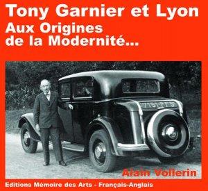 Tony Garnier et Lyon - memoire des arts - 9782912544506 -