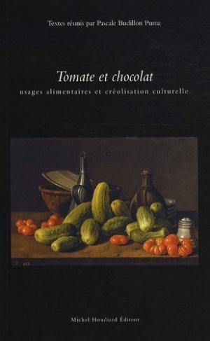 Tomate et chocolat. Usages alimentaires et créolisation culturelle - michel houdiard - 9782912673855 -