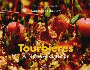 Tourbières. A l'épreuve du temps - NEO Editions - 9782914741842 -