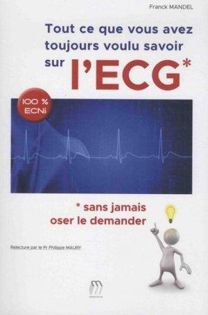 Tout ce que vous avez toujours voulu savoir sur l'ECG - medicilline - 9782915220971 -