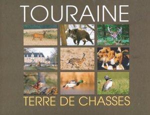 Touraine - federation departementale des chasseurs d'indre et loire - 9782953899207 -