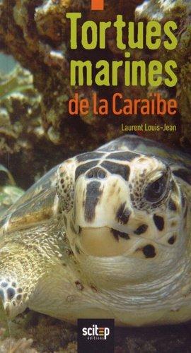 Tortues marines de la Caraïbe - scitep - 9782954028057 -