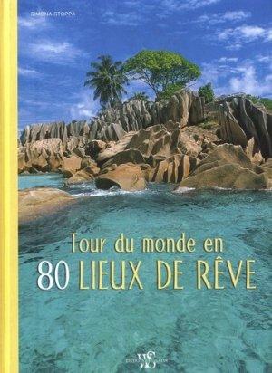 Tour du monde en 80 lieux de rêve - white star - 9788832910469 -