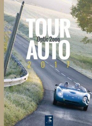 Tour auto 2017 / Optic 2000 : 26e édition - etai - editions techniques pour l'automobile et l'industrie - 9791028302399 -