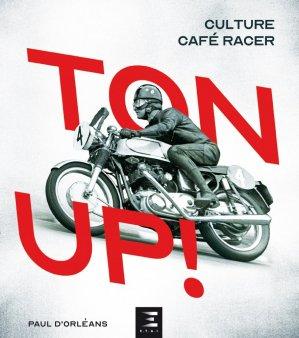 TON UP ! Culture Café Racer - etai - editions techniques pour l'automobile et l'industrie - 9791028304249 -