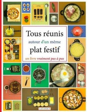 Tous réunis autour d'un même plat festif. Un livre vraiment pas à pas - Latatout Editions - 9791093892009 -
