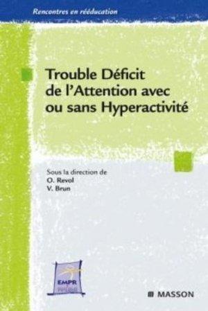 Trouble  Déficit de l'Attention avec ou sans Hyperactivité - elsevier / masson - 2302294711159 -