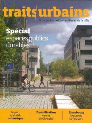 Traits urbains N° 110, printemps 2020 : Espaces publics durables - Traits urbains - 3663322110085 -