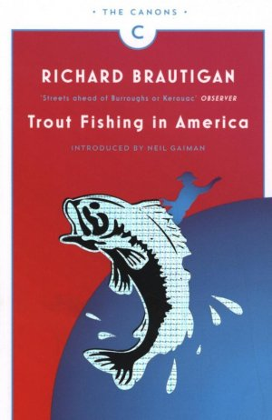 TROUT FISHING IN AMERICA  - canongate books - 9781782113805 -
