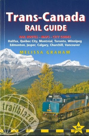 Trans-Canada rail guide - Trailblazer Editions - 9781912716074 -