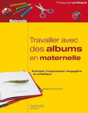 Travailler avec des albums en maternelle - Hachette Education - 9782012708976 -