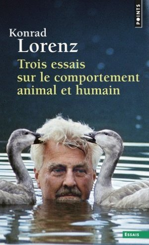 TROIS ESSAIS SUR LE COMPORTEMENT ANIMAL. Les leçons de l'évolution de la théorie du comportement - Seuil - 9782020006262 -