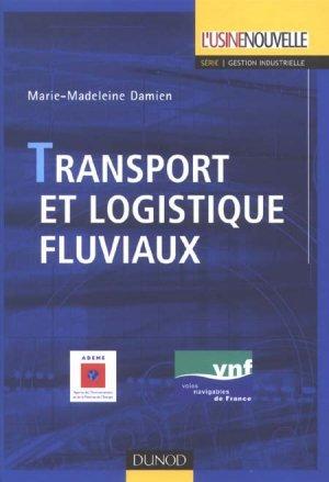 Transport et logistique fluviaux - Dunod - 9782100501106 -