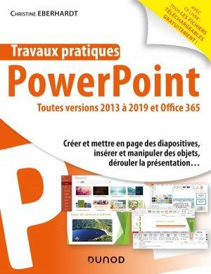 Travaux pratiques - PowerPoint - Toutes versions 2013 à 2019 et Office 365 - dunod - 9782100799015 -