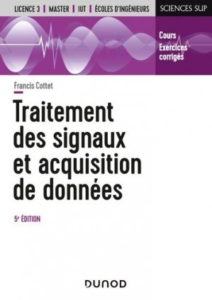Traitement des signaux et acquisition de données - dunod - 9782100809240 -