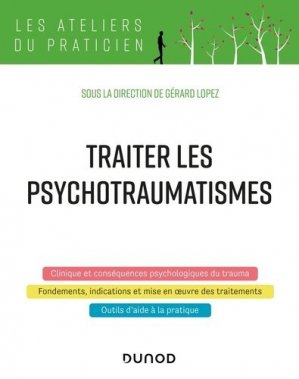 Traiter les psychotraumatismes - dunod - 9782100810444 -
