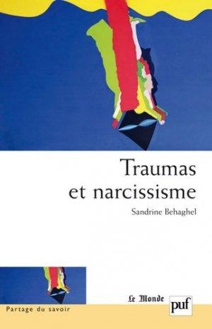 Traumas et narcissisme. Pour une critique du debriefing - puf - presses universitaires de france - 9782130582311 -
