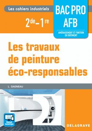 Travaux de peinture éco-responsables - 2de, 1re Bac Pro AFB, pochette élève - delagrave - 9782206101262 -