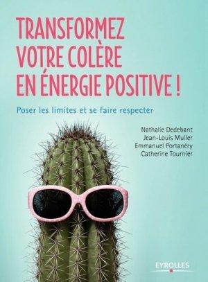 Transformez votre colère en énergie positive ! - eyrolles - 9782212562040