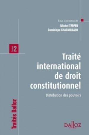 Traité international de droit constitutionnel. Tome 2 : Distribution des pouvoirs - dalloz - 9782247118694 -