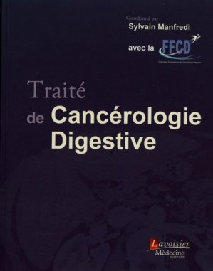 Traité de cancérologie digestive - lavoisier msp - 9782257206930 -