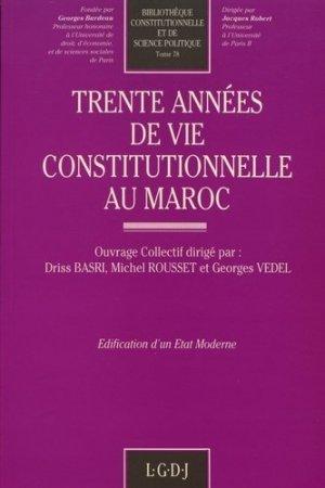 Trente années de vie constitutionnelle au Maroc - LGDJ - 9782275004945 -