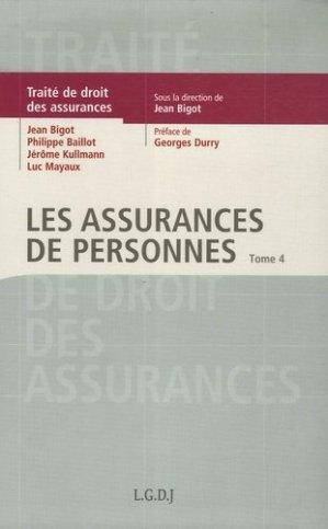 Traité de Droit des assurances. Tome 4, Les assurances de personnes - LGDJ - 9782275030920 -