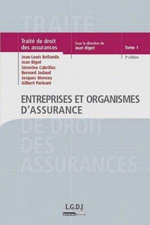 Traité de Droit des assurances. Tome 1, Entreprises et organismes d'assurance, 3e édition - LGDJ - 9782275034027 -