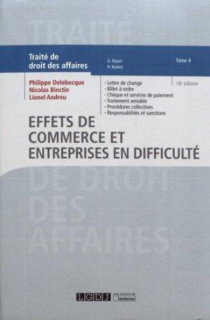 Traité de droit des affaires. Tome 4, Effets de commerce et entreprises en difficulté, 18e édition - LGDJ - 9782275061085 -