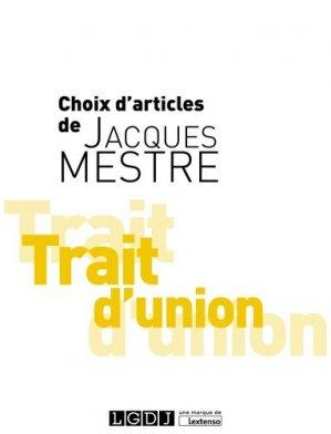 Trait d'union. Choix d'articles de Jacques Mestre - LGDJ - 9782275062433 - majbook ème édition, majbook 1ère édition, livre ecn major, livre ecn, fiche ecn
