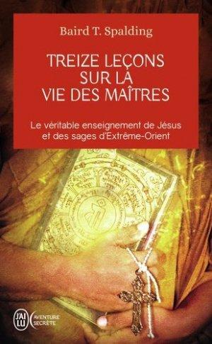 Treize leçons sur la vie des maîtres - J'ai lu - 9782290346570 -