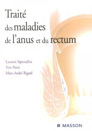 Traité des maladies de l'anus et du rectum - elsevier / masson - 9782294051111 -