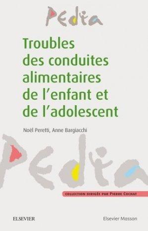 Troubles des conduites alimentaires chez l'enfant et l'adolescent - elsevier / masson - 9782294748783 -