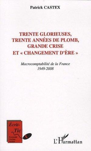 Trente glorieuses, trente années de plomb, grande crise et changement d'ère - l'harmattan - 9782296118508 -