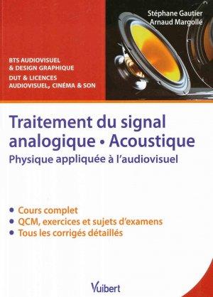 Traitement du signal analogique. Acoustique - vuibert - 9782311403084 -