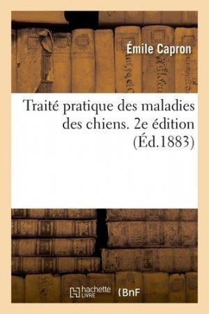 Traité pratique des maladies des chiens. 2e édition - hachette/bnf - 9782329413440 -
