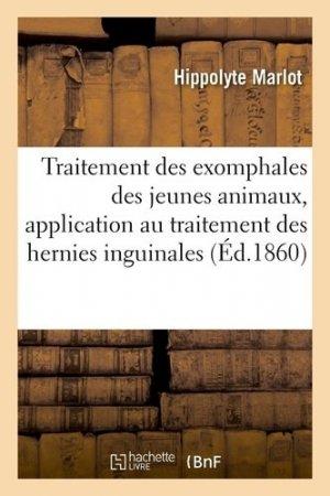 Traitement des exomphales des jeunes animaux, application au traitement des hernies inguinales - hachette/bnf - 9782329414027 -