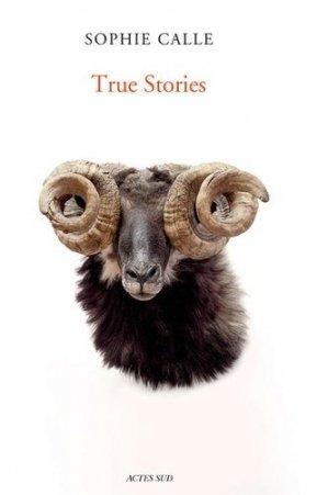 True Stories - actes sud  - 9782330093037 -