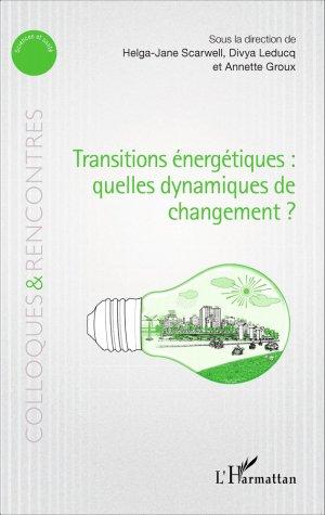 Transitions énergétiques : quelles dynamiques de changement ? - l'harmattan - 9782343069920 -