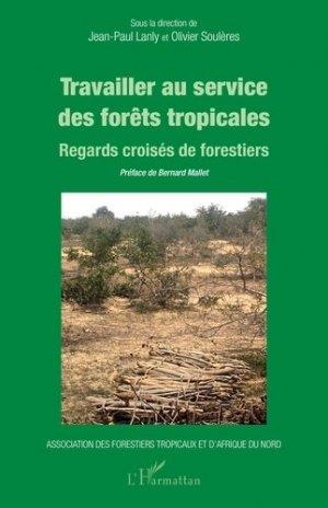 Travailler au service des forêts tropicales - l'harmattan - 9782343228013 -