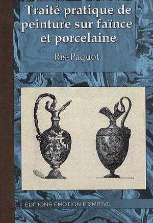 Traité pratique de peinture sur faïence et porcelaine - emotion primitive - 9782354221928 -