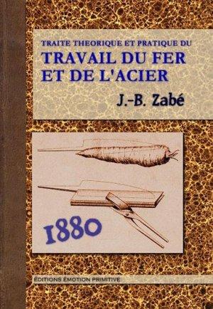 Traité théorique et pratique du travail du fer et de l'acier - emotion primitive - 9782354222154 -