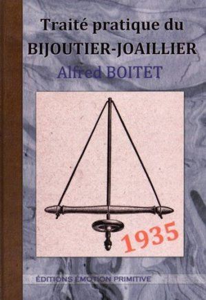 Traité pratique du bijoutier-joaillier - Emotion Primitive - 9782354222512 -