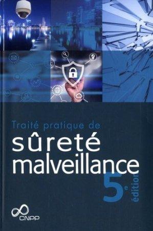 Traité pratique de sûreté malveillance. 5e édition - cnpp - 9782355052675 -