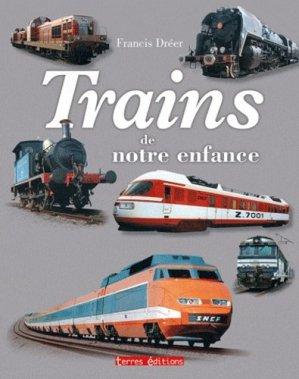 Trains de notre enfance - terres - 9782355301384 -