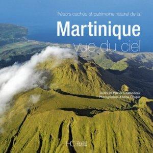 Trésors cachés et patrimoine naturel de la Martinique vue du ciel - hc  - 9782357204874 -