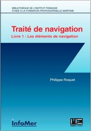 Traité de navigation. Tome 1, Les éléments de navigation - marines - 9782357431478 -