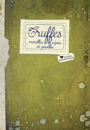 Truffes, morilles, cèpes et girolles - les cuisinières sobbollire - 9782357521889 -
