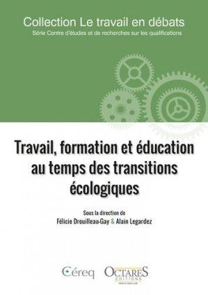 Travail, formation et éducation au temps des transitions écologiques - octares - 9782366301083 -