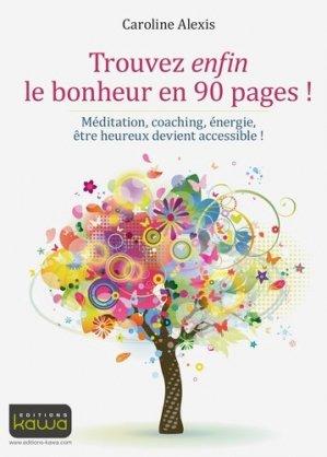 Trouvez enfin le bonheur en 90 pages ! - kawa - 9782367781761 -